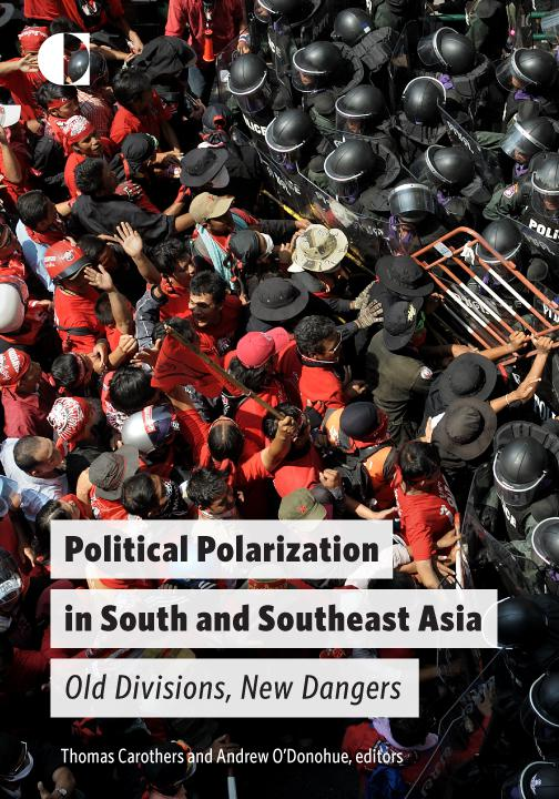 Political Polarization in South and Southeast Asia: Old Divisions, New Dangers